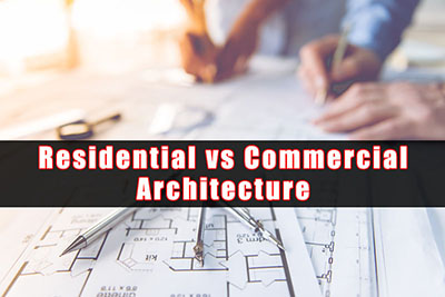 Differences Between Residential and Commercial Architecture